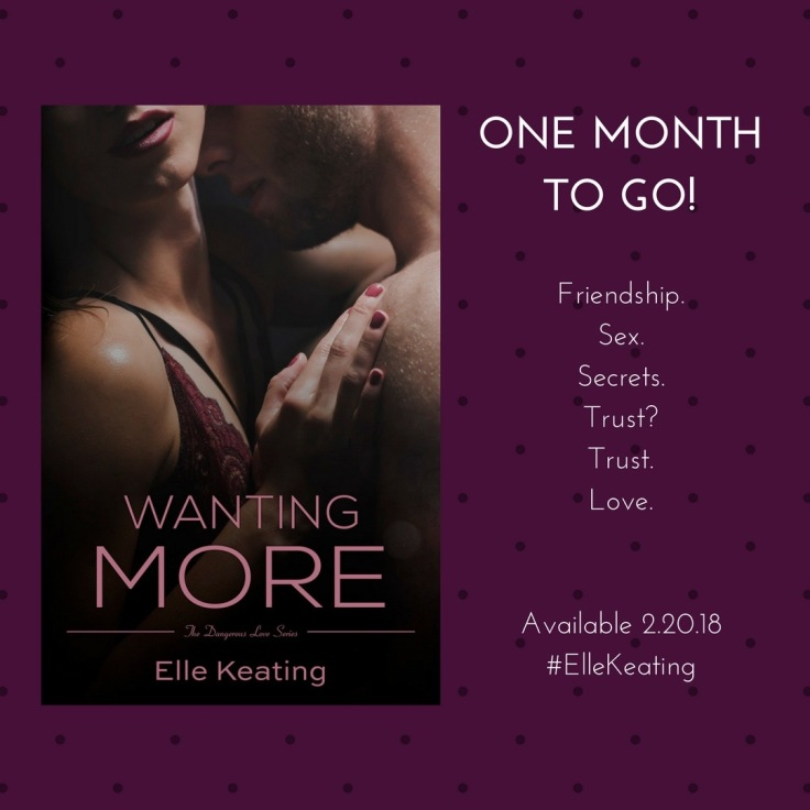 Wanting More - One Month