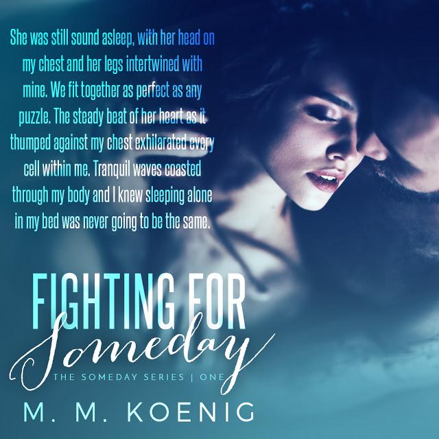 Romantic Suspense: Fighting For Someday By M. M. Koenig